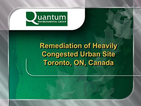 Remediation of Heavily Congested Urban Site Toronto, ON, Canada