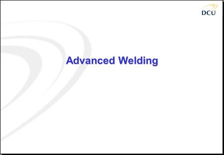 Advanced <strong>Welding</strong>.