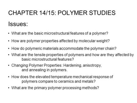 CHAPTER 14/15: POLYMER STUDIES