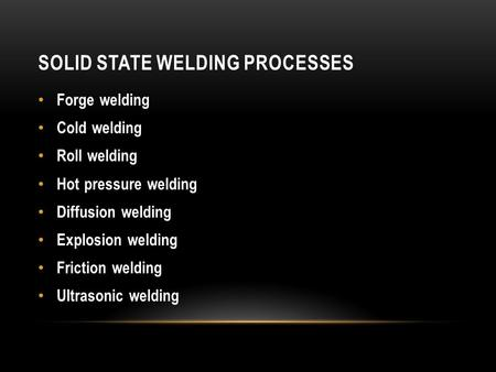 Solid State Welding Processes