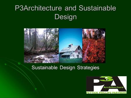 P3Architecture and Sustainable Design Sustainable Design Strategies.
