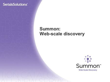 Summon: Web-scale discovery. Agenda Web-scale Discovery Defined How Summon Works Summon User Experience (live demonstration) Additional Resources.