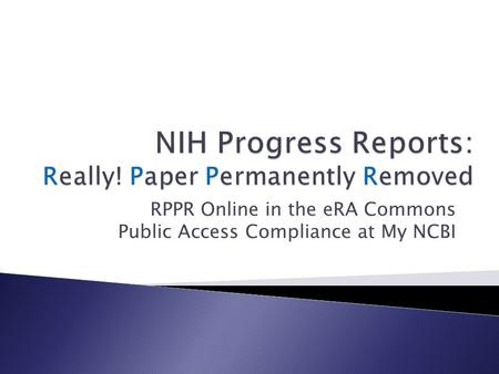 RPPR Online in the eRA Commons Public Access Compliance at My NCBI.