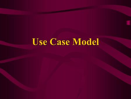 Use Case Model. C-S 5462 Use case model describes what the user expects the system to do –functional requirements may describe only the functionalities.