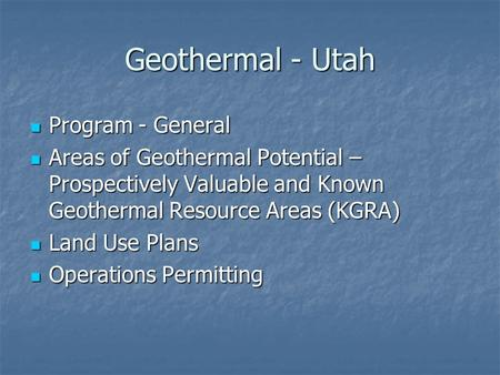 Geothermal - Utah Program - General Program - General Areas of Geothermal Potential – Prospectively Valuable and Known Geothermal Resource Areas (KGRA)