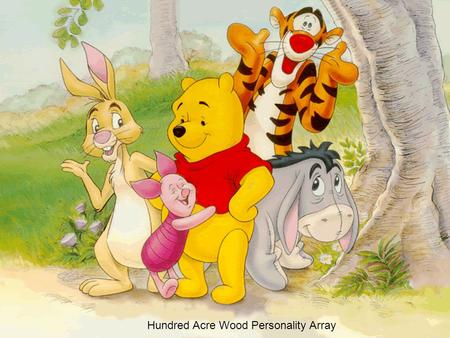 Hundred Acre Wood Personality Array