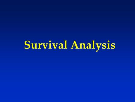 Survival Analysis. Statistical methods for analyzing longitudinal data on the occurrence of events. Events may include death, injury, onset of illness,