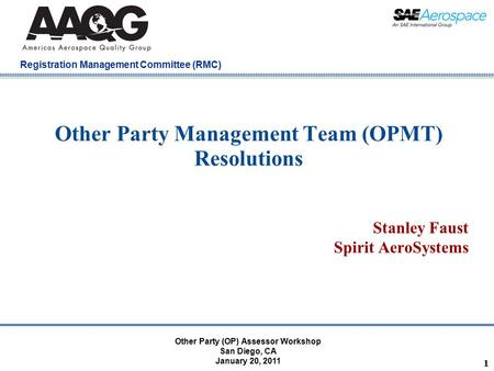 Company Confidential Registration Management Committee (RMC) 1 Other Party Management Team (OPMT) Resolutions Stanley Faust Spirit AeroSystems Other Party.