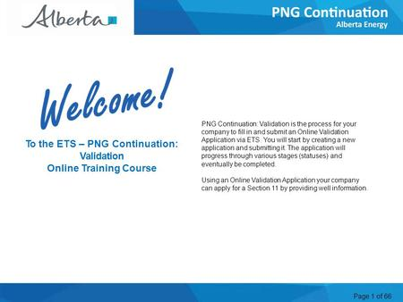 Page 1 of 66 PNG Continuation: Validation is the process for your company to fill in and submit an Online Validation Application via ETS. You will start.
