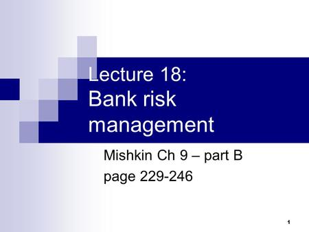 Lecture 18: Bank risk management