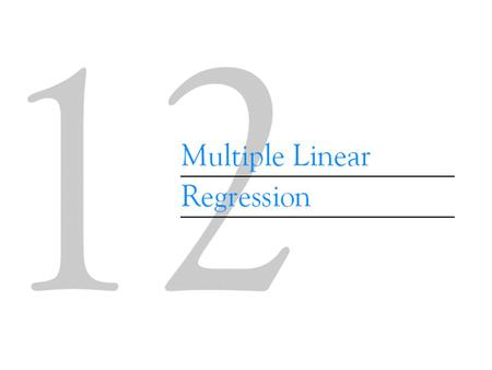 12-1 Multiple Linear Regression Models Introduction Many applications of regression analysis involve situations in which there are more than.