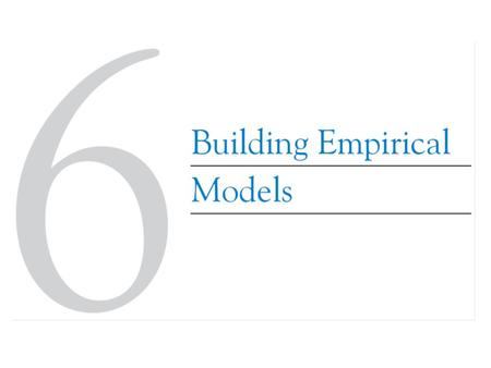 6-1 	Introduction To Empirical Models 6-1 	Introduction To Empirical Models.