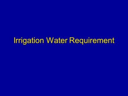 Irrigation Water Requirement