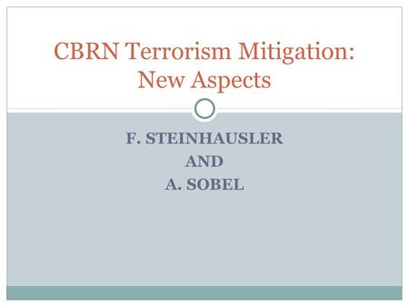 F. STEINHAUSLER AND A. SOBEL CBRN Terrorism Mitigation: New Aspects.
