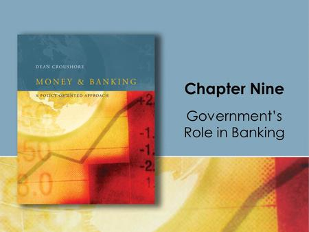 Chapter Nine Government's Role in Banking. Copyright © Houghton Mifflin Company. All rights reserved.9 | 2 Banking is one of the most heavily regulated.