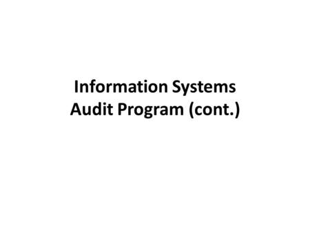 Information Systems Audit Program (cont.). PHYSICAL SECURITY CONTROLS.