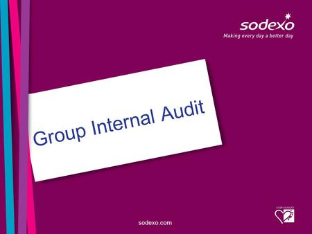 Sodexo.com Group Internal Audit. page 2 helps an organization accomplish its objectives by bringing a systematic, disciplined approach to evaluate and.
