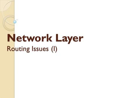 Network Layer Routing Issues (I). Infrastructure vs. multi-hop Infrastructure networks: Infrastructure networks: ◦ One or several Access-Points (AP) connected.