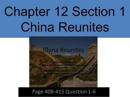 Chapter 12 Section 1 China Reunites