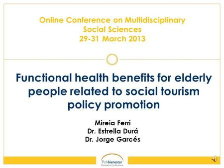 Functional health benefits for elderly people related to social tourism policy promotion Online Conference on Multidisciplinary Social Sciences 29-31.
