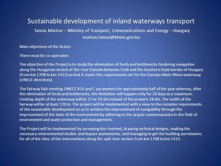 Sustainable development of inland waterways transport Tamás Marton – Ministry of Transport, Communications and Energy – Hungary