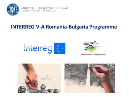INTERREG V-A Romania-Bulgaria Programme 1. Total budget: 258,5 mil. euro  258.504.126 total budget, out of which 215.745.513 European Fund for Regional.