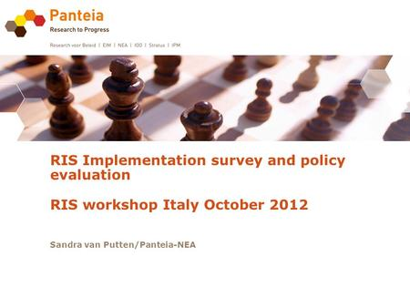 RIS Implementation survey and policy evaluation RIS workshop Italy October 2012 Sandra van Putten/Panteia-NEA.
