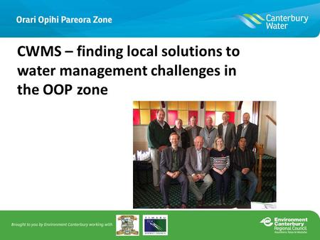 Canterbury Water Management Strategy in the Orari-Opihi-Pareora Zone CWMS – finding local solutions to water management challenges in the OOP zone.