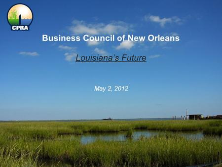 Business Council of New Orleans Louisiana's Future May 2, 2012.