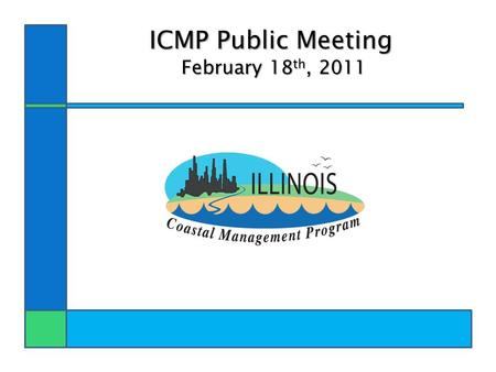 ICMP Public Meeting February 18 th, 2011 February 18 th, 2011.