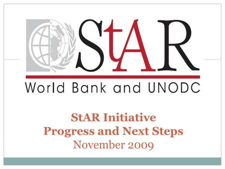 1 StAR Initiative Progress and Next Steps November 2009.