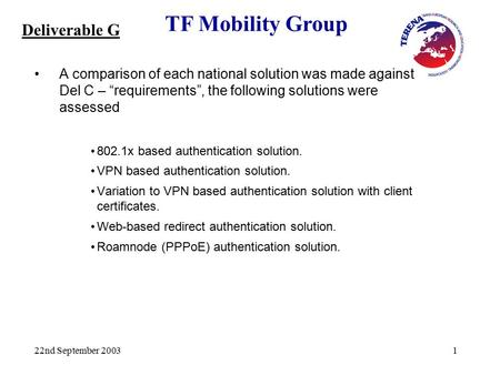 "TF Mobility Group 22nd September 20031 A comparison of each national solution was made against Del C – ""requirements"", the following solutions were assessed."