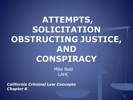 ATTEMPTS, SOLICITATION OBSTRUCTING JUSTICE, AND CONSPIRACY
