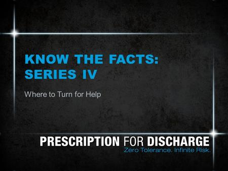 KNOW THE FACTS: SERIES IV Where to Turn for Help.