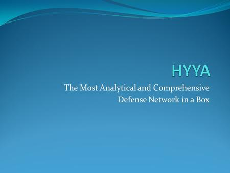 The Most Analytical and Comprehensive Defense Network in a Box.