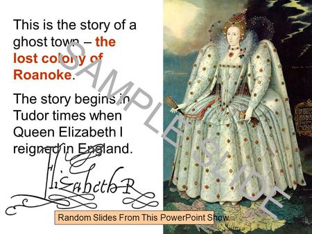 Www.ks1resources.co.uk This is the story of a ghost town – the lost colony of Roanoke. The story begins in Tudor times when Queen Elizabeth I reigned in.