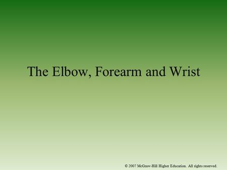 The Elbow, Forearm and Wrist