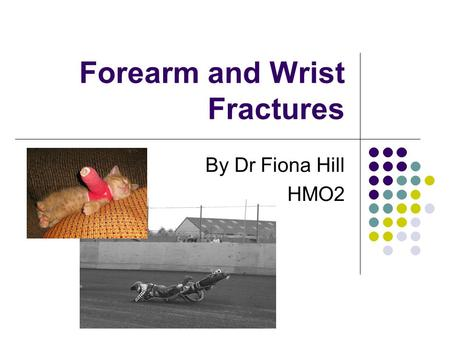 Forearm and Wrist Fractures
