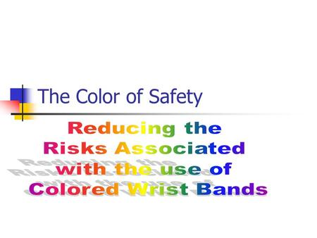 The Color of Safety. Problem PA-PSRS received a report in which clinicians nearly failed to resuscitate a patient who was incorrectly designated as a.