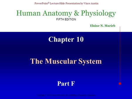 Chapter 10 The Muscular System Part F.