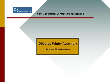 Gilbarco Printer Assembly Process Flow Overview Next Generation Contract Manufacturing.
