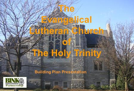 Building Plan Presentation The Evangelical Lutheran Church of The Holy Trinity.
