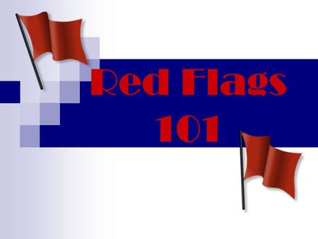 Red Flags 101. What It's All About Section's 114 and 315 of the FACT Act were implemented in October 2007 and became effective January 1, 2008. These.