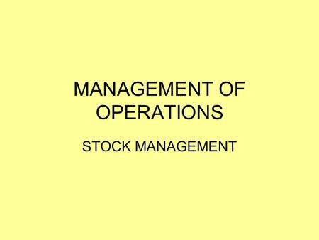 MANAGEMENT OF OPERATIONS