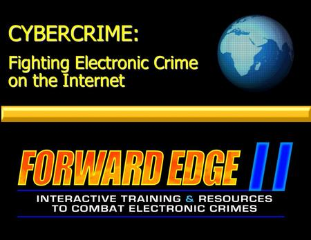 CYBERCRIME: Fighting Electronic Crime on the Internet.