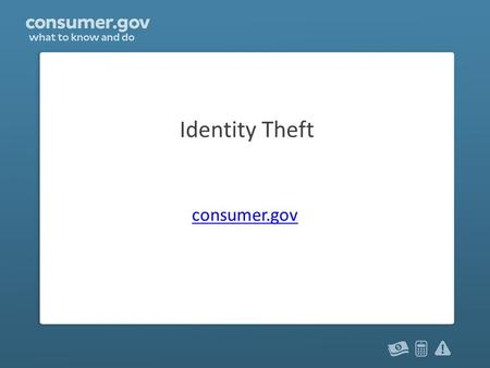 Identity Theft consumer.gov. What is identity theft? When someone uses information about you without your permission. The information can be your: – Name.