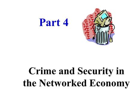 Crime and Security in the Networked Economy Part 4.