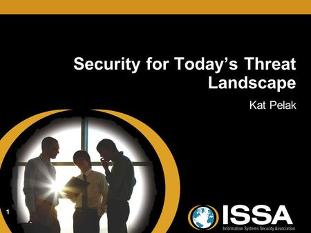 Security for Today's Threat Landscape Kat Pelak 1.