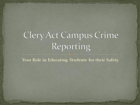 Your Role in Educating Students for their Safety..