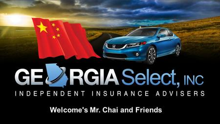Welcome's Mr. Chai and Friends. Georgia Select, Inc, licensed by the State of Georgia in 2011, is one of the fastest growing insurance agencies in Georgia.